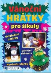 kolektiv autorů: Vánoční hrátky pro šikuly