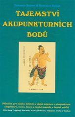 Balner Bohumír, Balner Rostlislav,: Tajemství akupunkturních bodů