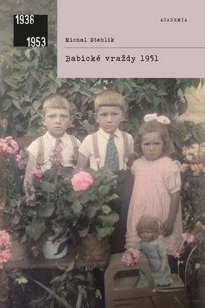 Stehlík Michal: Babické vraždy 1951
