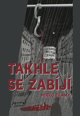Zilahy Mirko: Takhle se zabíjí