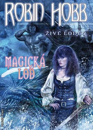 Hobb Robin: Živé lodě 1 - Magická loď
