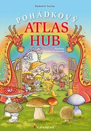 Socha Radomír: Pohádkový atlas hub
