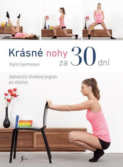 Engammareová Brigitte: Krásné nohy za 30 dní
