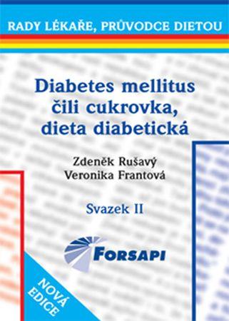 Rušavý Zdeněk, Frantová Veronika: Diabetes mellitus čili cukrovka. Dieta diabetická - II.svazek