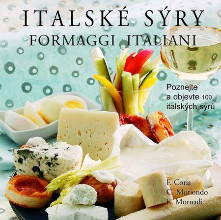 Coria F., Moriondo C., Mornadi E.: Italské sýry - Formaggi Italiani
