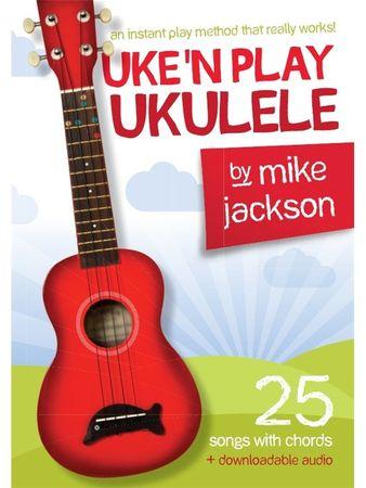 MS Mike Jackson: Uke'n Play Ukulele  Škola hry na ukulele