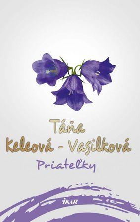 Keleová-Vasilková Táňa: Priateľky