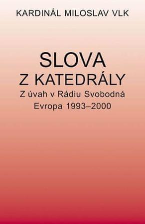 Vlk Miloslav: Slova z katedrály