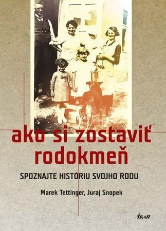 Tettinger, Juraj Snopek Marek: Ako si zostaviť rodokmeň