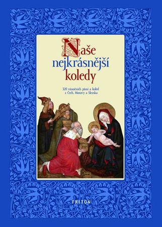 Svoboda Pavel: Naše nejkrásnější koledy - 320 vánoční písní a koled z Čech, Moravy a Slezska