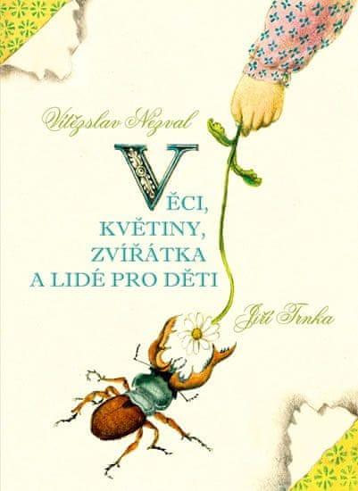 Nezval Vítězslav: Věci, květiny, zvířátka a lidé pro děti