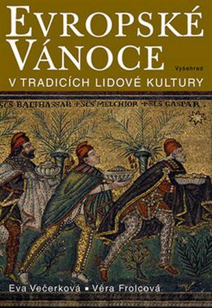 Večerková Eva, Frolcová Věra,: Evropské Vánoce v tradicích lidové kultury