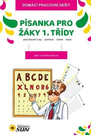 Brouk Kateřina: Písanka pro žáky 1. třídy (procvičování ruky, písmena, číslice, slova)