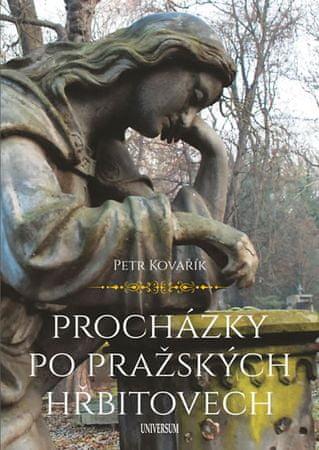 Kovařík Petr: Procházky po pražských hřbitovech