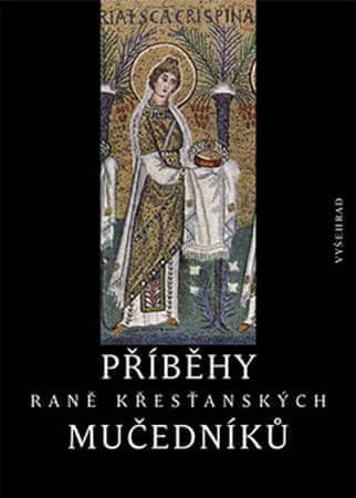 Kitzler Petr: Příběhy raně křesťanských mučedníků