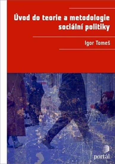 Tomeš Igor: Úvod do teorie a metodologie sociální politiky