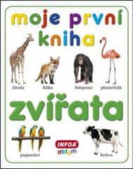 kolektiv autorů: Moje první kniha - Zvířata