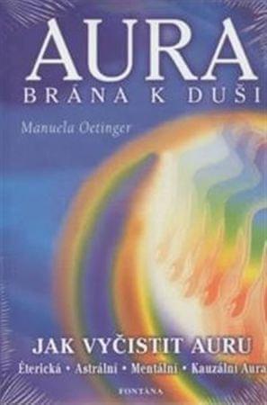 Oetinger Manuela: Aura brána k duši