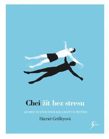 Griffeyová Harriet: Chci žít bez stresu