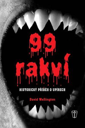 Wellington David: 99 rakví - Historický příběh o upírech
