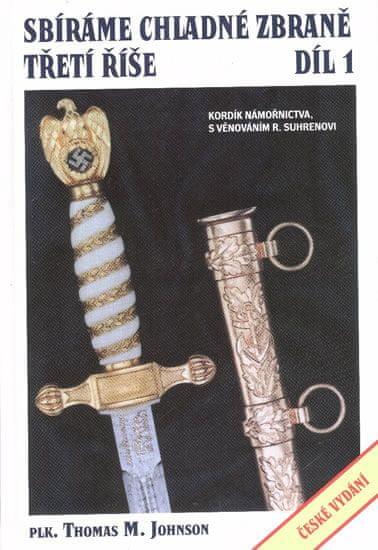 Johnson Thomas M.: Sbíráme chladné zbraně Třetí říše 1. díl
