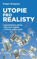 Bregman Rutger: Utopie pro realisty