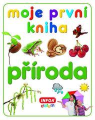 kolektiv autorů: Moje první kniha - Příroda
