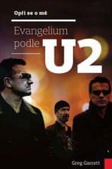 Garrett Greg: Opři se o mě - Evangelium podle U2