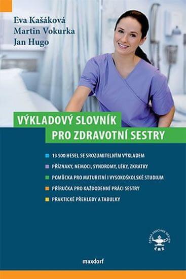 Kašáková Eva a kolektiv: Výkladový slovník pro zdravotní sestry