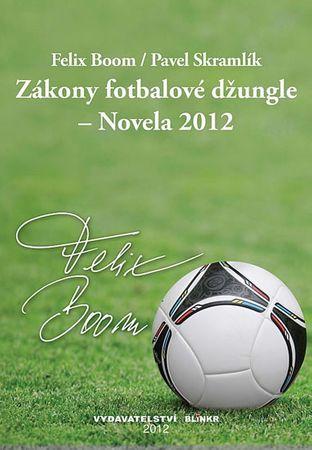 Boom Felix: Zákony fotbalové džungle – Novela 2012