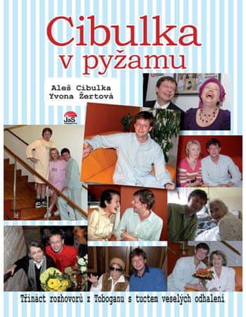 Cibulka Aleš, Žertová Yvona: Cibulka v pyžamu - Třináct rozhovorů s tuctem veselých odhalení