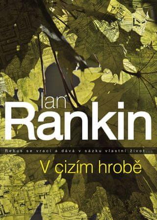 Rankin Ian: V cizím hrobě