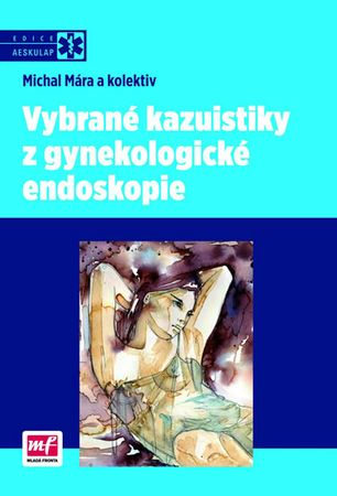 Mára a kolektiv Michal: Vybrané kazuistiky z gynekologické endoskopie