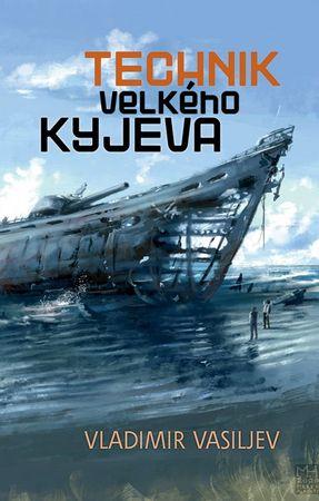Vasiljev Vladimir: Technik Velkého Kyjeva