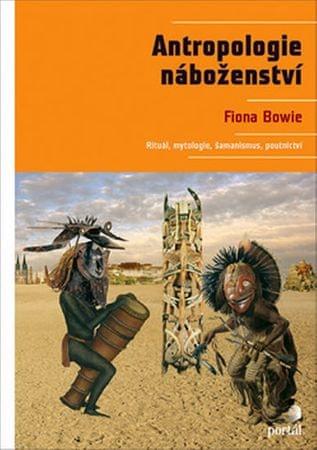 Bowie Fiona: Antropologie náboženství