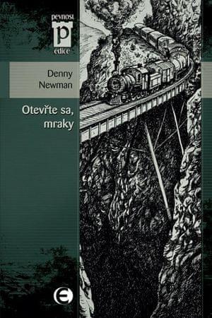 Newman Denny: Otevřte sa, mraky (Edice Pevnost)