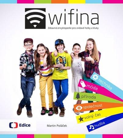 Poláček Martin: Wifina - Zábavná encyklopedie pro zvídavé holky a kluky
