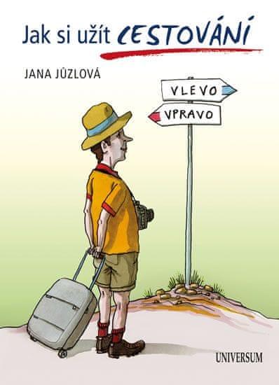 Jůzlová Jana: Jak si užít cestování