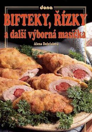 Doležalová Alena: Bifteky, řízky a další výborná masíčka
