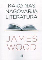 James Wood: Kako nas nagovarja literatura, mehka