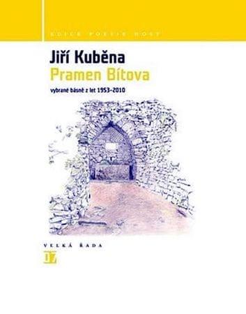 Kuběna Jiří: Pramen Bítova - Vybrané básně z let 1953-2010