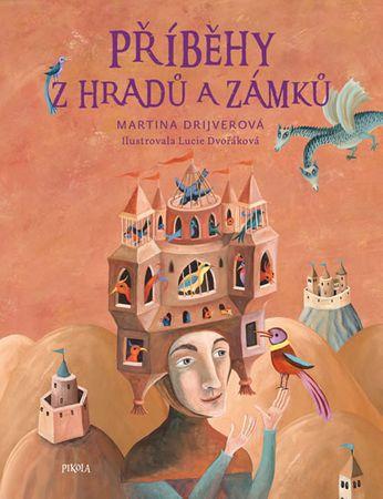 Drijverová Martina: Příběhy z hradů a zámků
