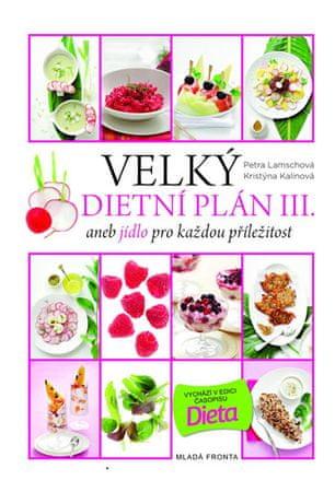 Lamschová Petra, Kalinová Kristýna: Velký dietní plán III. aneb jídlo pro každou příležitost