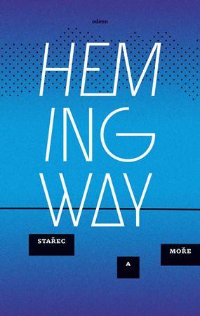 Hemingway Ernest: Stařec a moře
