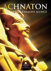 Matula Miloš: Achnaton a Nefertiti, faraoni slunce