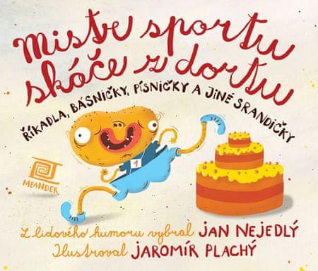 Nejedlý Jan: Mistr sportu skáče z dortu
