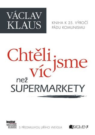 Klaus Václav: Václav Klaus - Chtěli jsme víc než super
