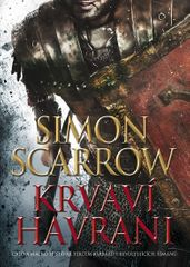 Scarrow Simon: Krvaví havrani