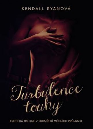 Ryanová Kendall: Turbulence touhy