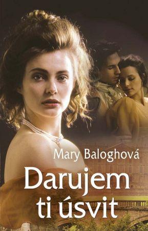 Baloghová Mary: Darujem ti úsvit